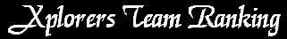 Xplorers Team Ranking